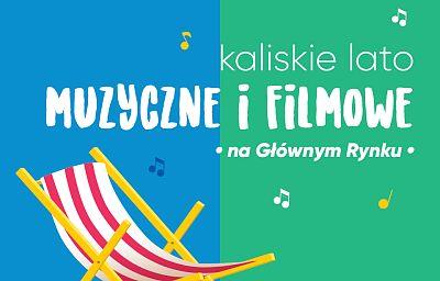 Kaliskie Lato muzyczne i filmowe 2018