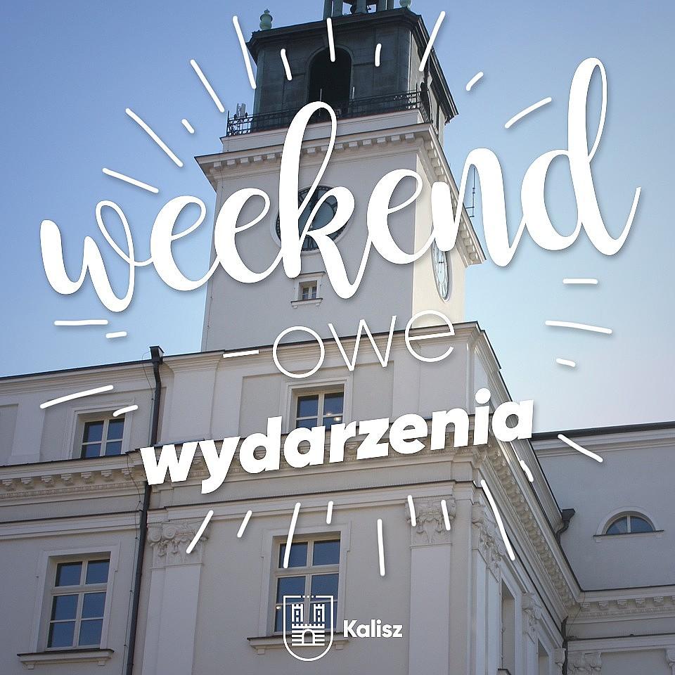 Um Kalisz Weekend W Kaliszu Kalisz